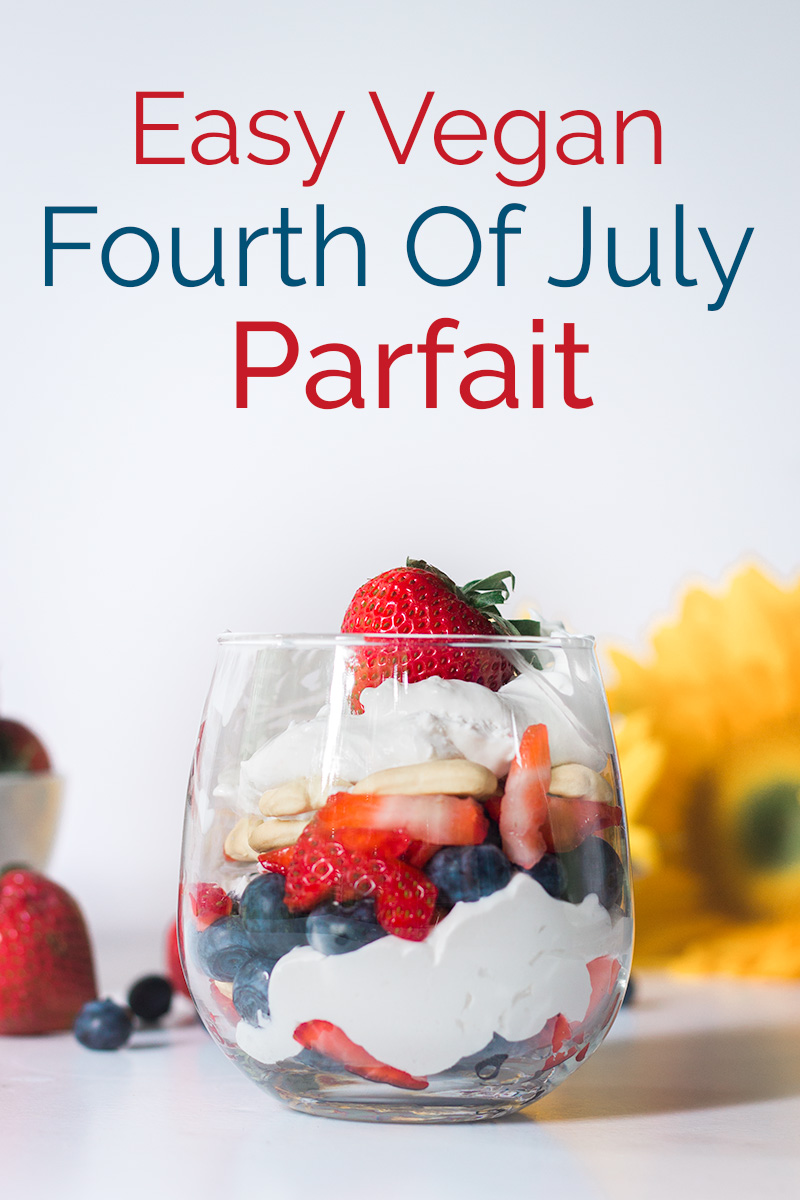 This super easy vegan parfait is a perfect dessert for your Fourth of July BBQ. #vegan #fourthofjuly #summerrecipe #bearplate