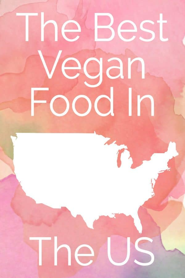 The Best Vegan Food In The US